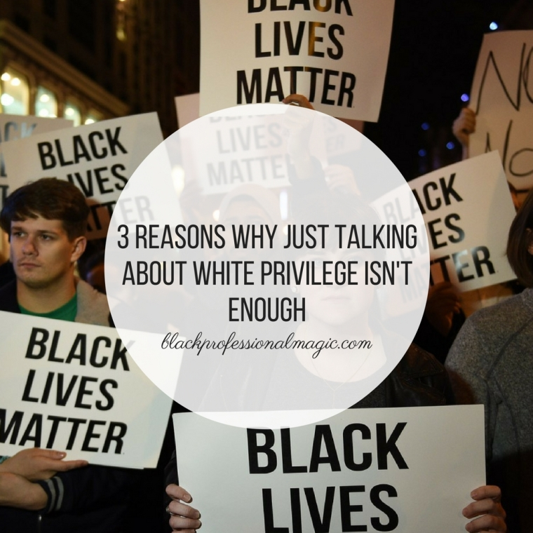 3-reasons-why-just-talking-about-white-privilege-isnt-enough