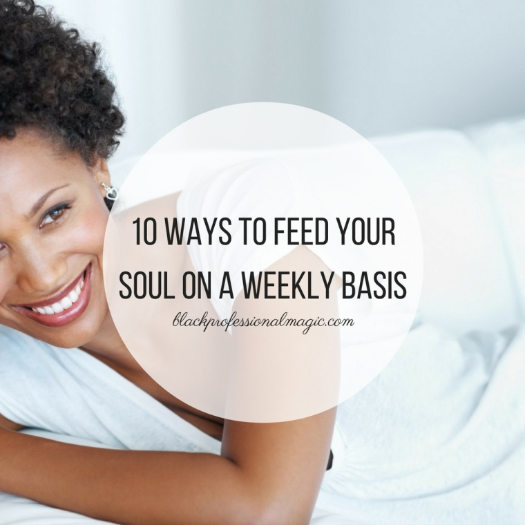 10-ways-to-feed-your-soul-on-a-weekly-basis