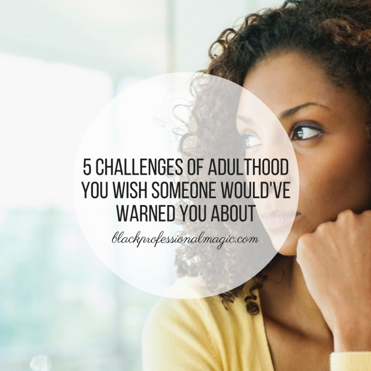 5-challenges-of-adulthood-you-wish-someone-wouldve-warned-you-about