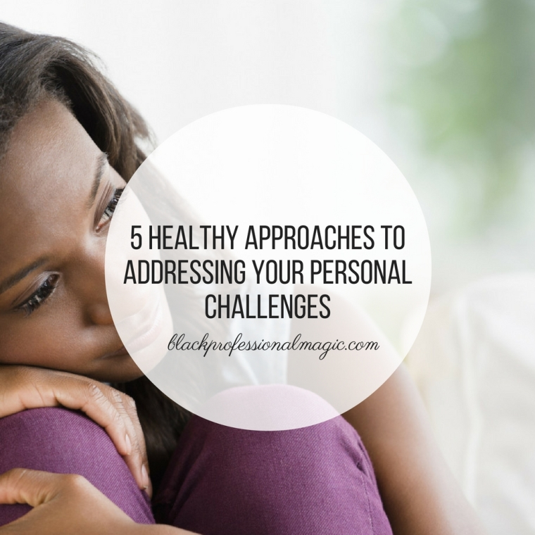 5-healthy-approaches-to-addressing-your-personal-challenges