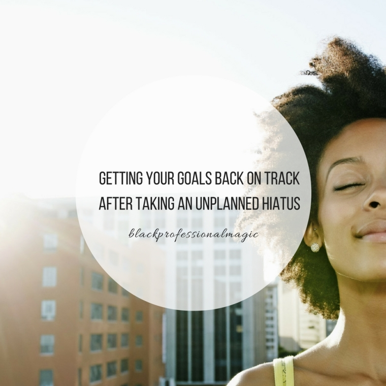getting-your-goals-back-on-track-after-taking-an-unplanned-hiatus